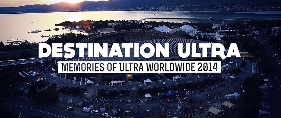 DESTINATION ULTRA (Memories of Ultra Worldwide 2014)