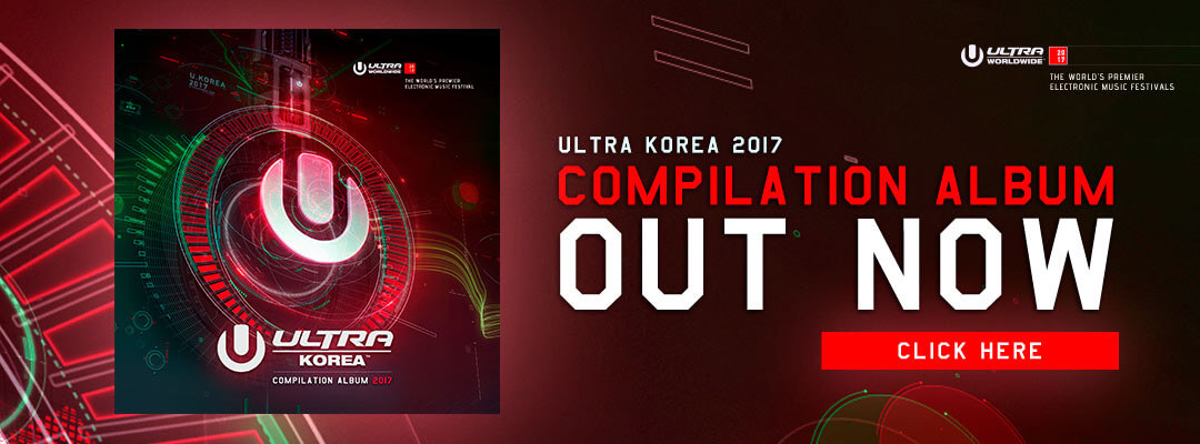 ULTRA Korea 2017 Compilation Out Now